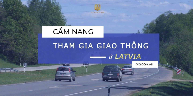 Cẩm nang tham gia giao thông tại Latvia - GIG