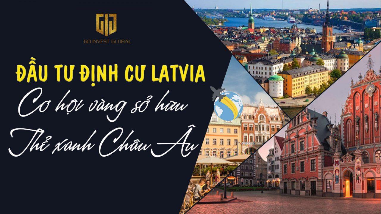Đầu tư định cư Latvia - Định cư châu Âu cùng chuyên gia định cư quốc tế GIG