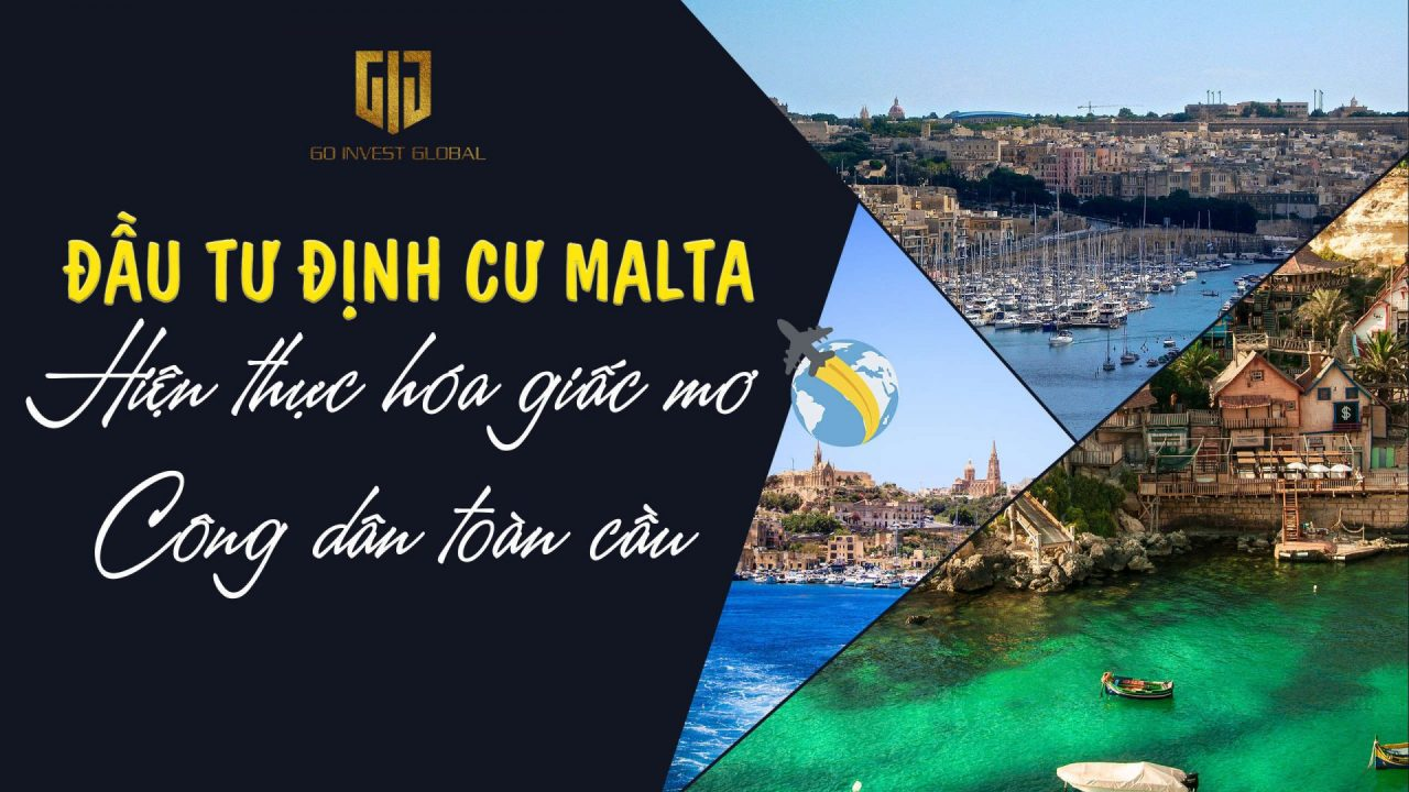 Đầu tư định cư Malta - Định cư châu Âu cùng chuyên gia định cư quốc tế GIG